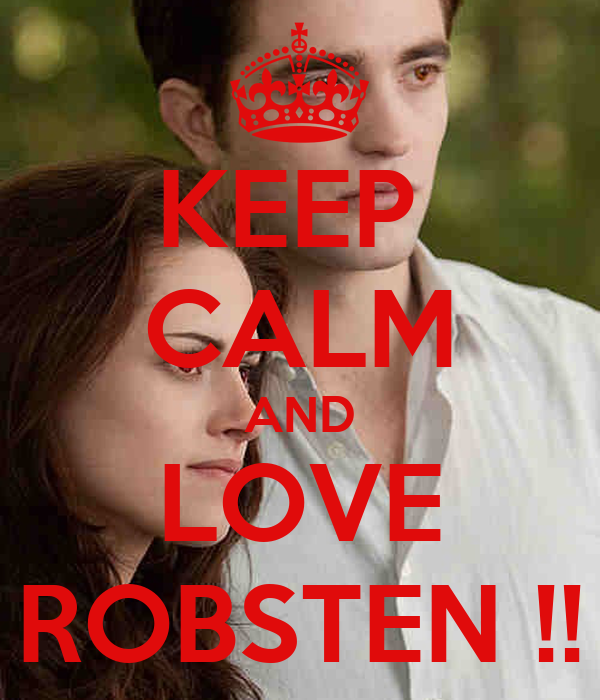 KEEP  CALM AND LOVE ROBSTEN !!