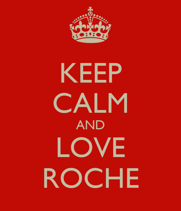 KEEP CALM AND LOVE ROCHE