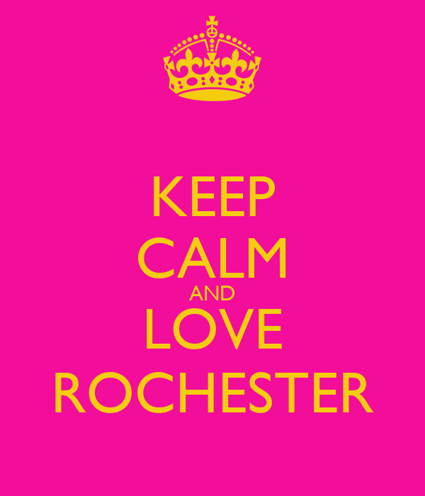 KEEP CALM AND LOVE ROCHESTER