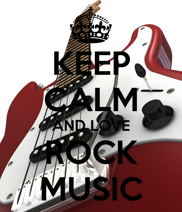 KEEP CALM AND LOVE ROCK MUSIC