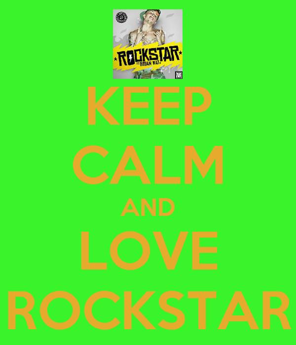 KEEP CALM AND LOVE ROCKSTAR