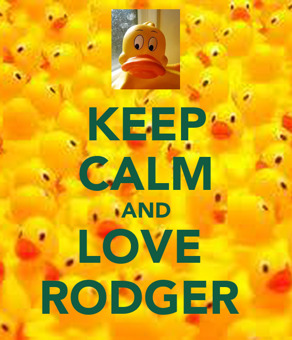 KEEP CALM AND LOVE  RODGER