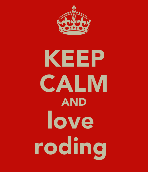 KEEP CALM AND love  roding