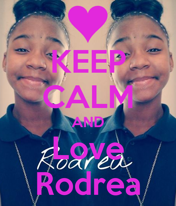 KEEP CALM AND Love Rodrea