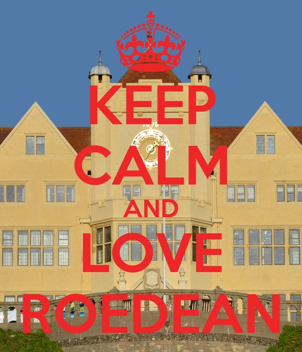 KEEP CALM AND LOVE ROEDEAN