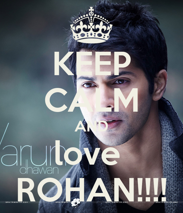 KEEP CALM AND love  ROHAN!!!!