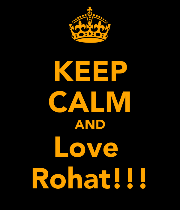 KEEP CALM AND Love  Rohat!!!