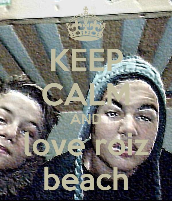 KEEP CALM AND love roiz beach