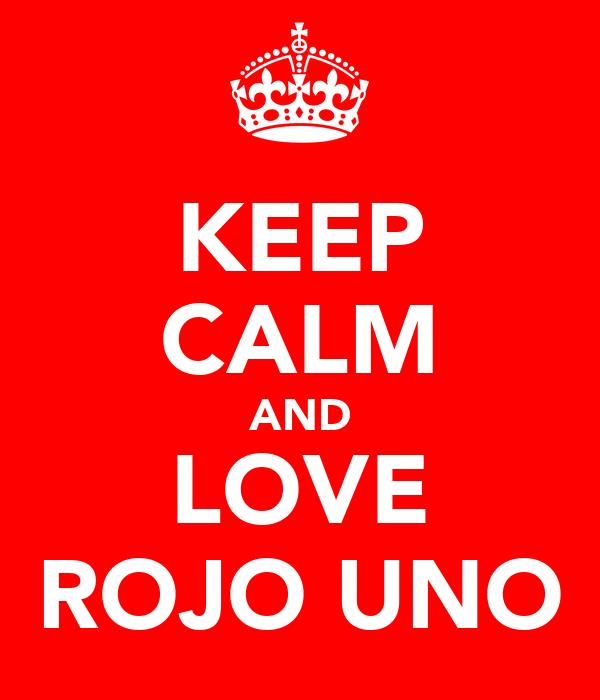 KEEP CALM AND LOVE ROJO UNO
