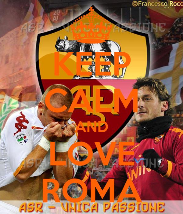KEEP CALM AND LOVE ROMA