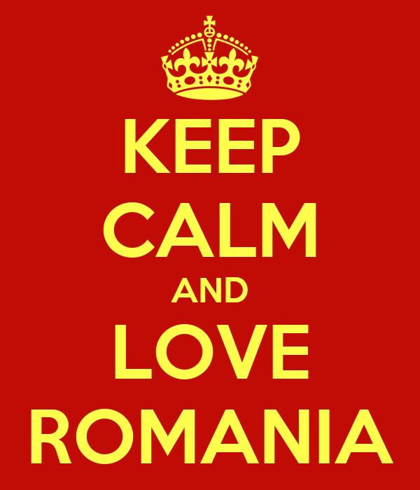 KEEP CALM AND LOVE ROMANIA