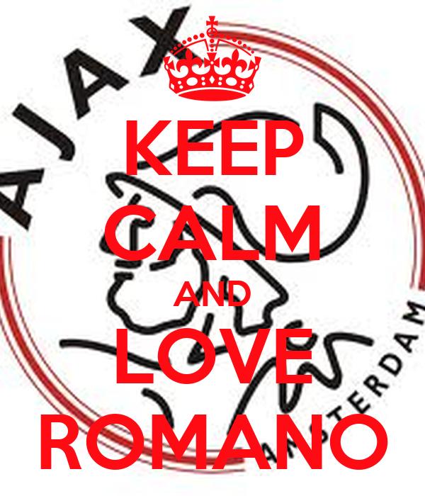 KEEP CALM AND LOVE ROMANO