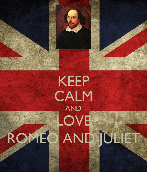 KEEP CALM AND LOVE ROMEO AND JULIET