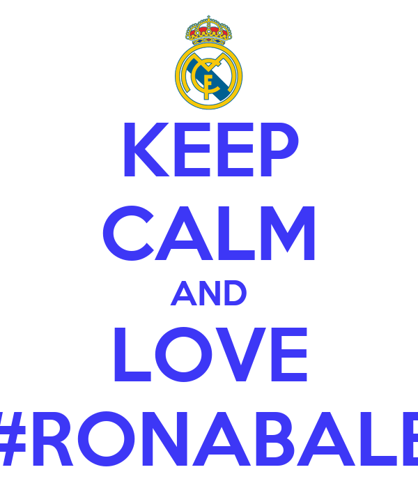 KEEP CALM AND LOVE #RONABALE