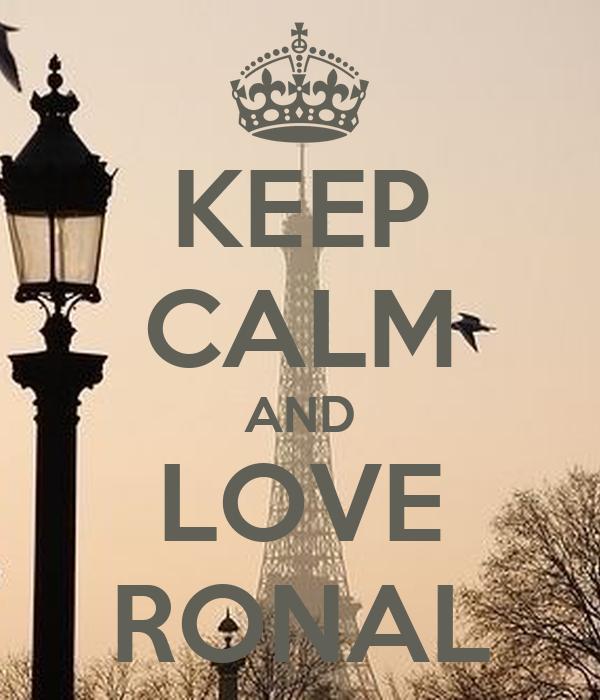 KEEP CALM AND LOVE RONAL