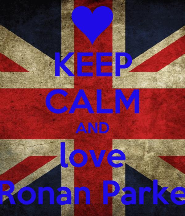 KEEP CALM AND love Ronan Parke