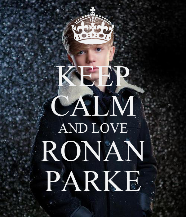 KEEP CALM AND LOVE RONAN PARKE