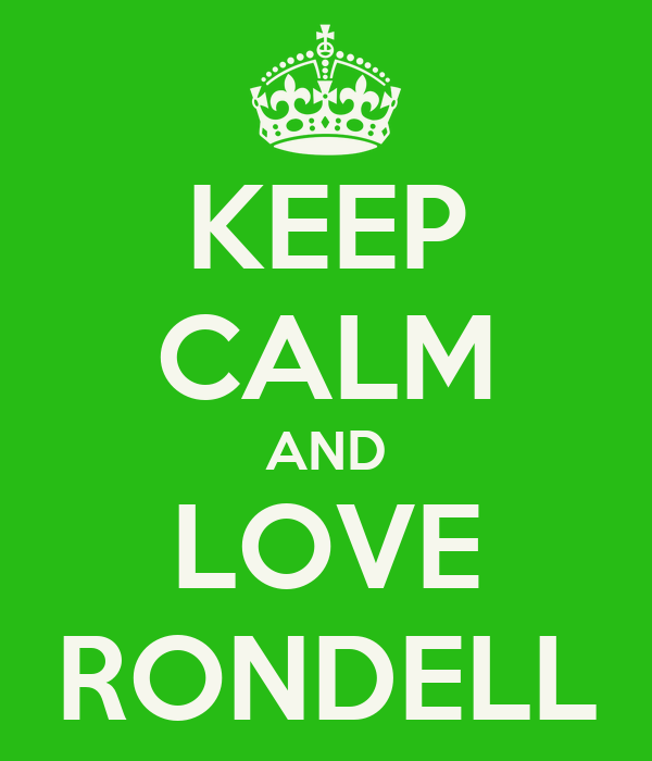 KEEP CALM AND LOVE RONDELL