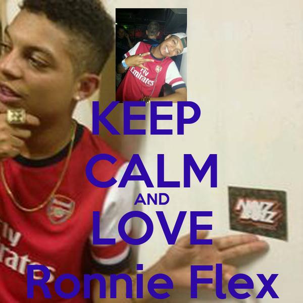 KEEP  CALM AND LOVE Ronnie Flex