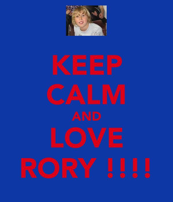 KEEP CALM AND LOVE RORY !!!!