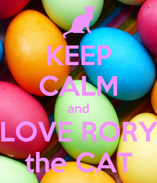KEEP CALM and LOVE RORY the CAT