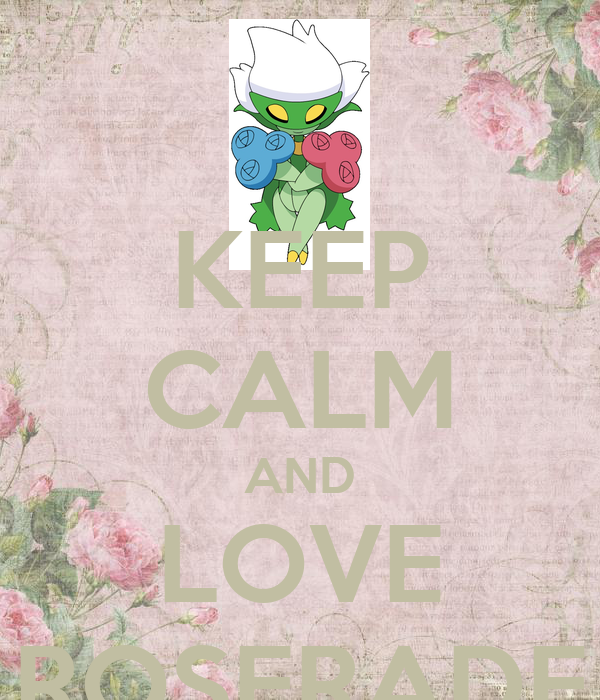 KEEP CALM AND LOVE ROSERADE