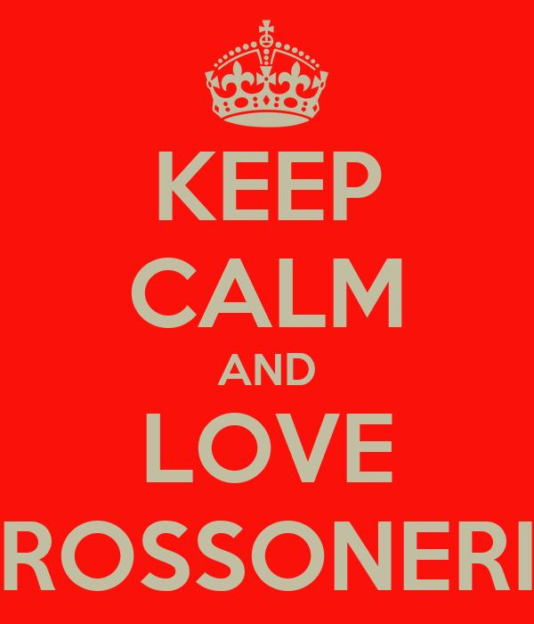 KEEP CALM AND LOVE ROSSONERI