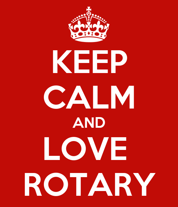 KEEP CALM AND LOVE  ROTARY