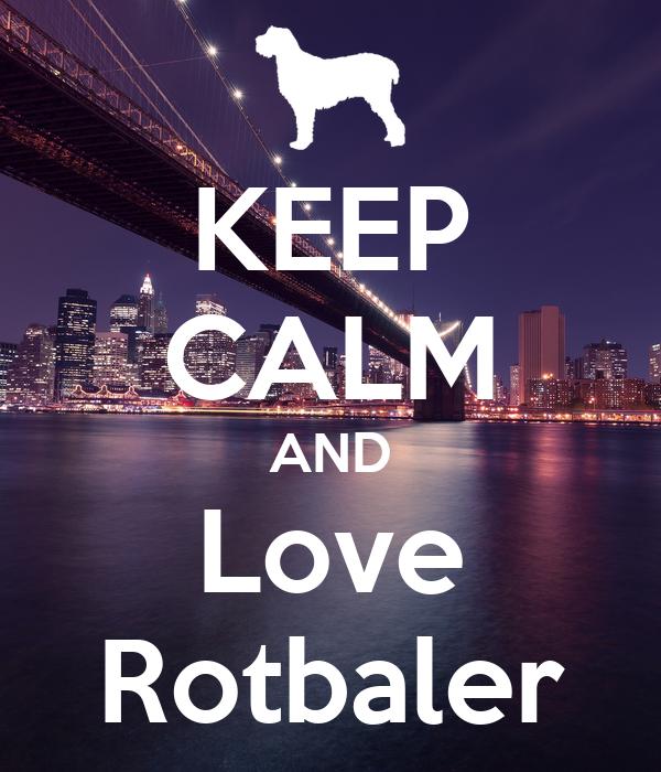 KEEP CALM AND Love Rotbaler