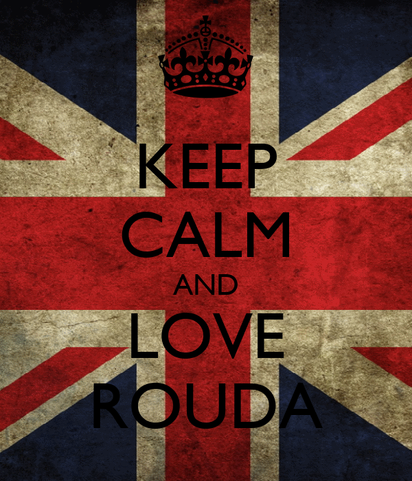 KEEP CALM AND LOVE ROUDA