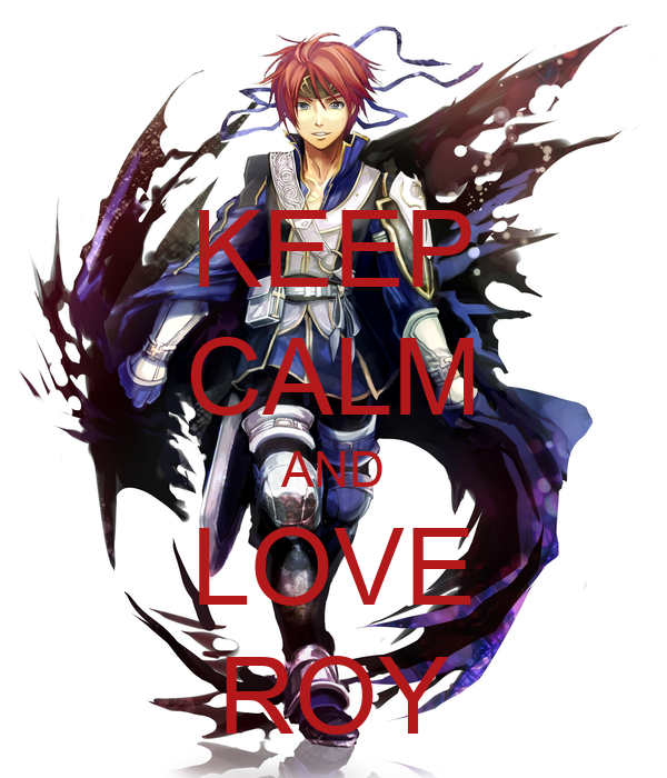 KEEP CALM AND LOVE ROY
