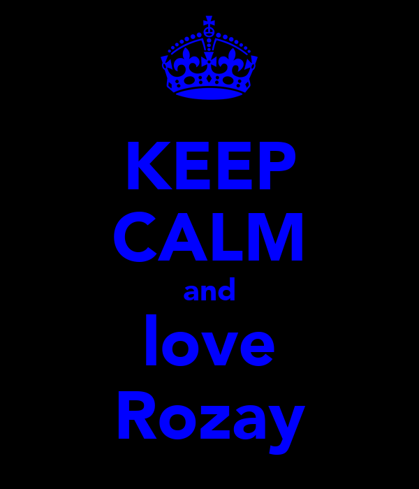 KEEP CALM and love Rozay