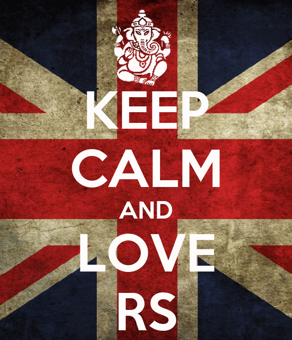 KEEP CALM AND LOVE RS