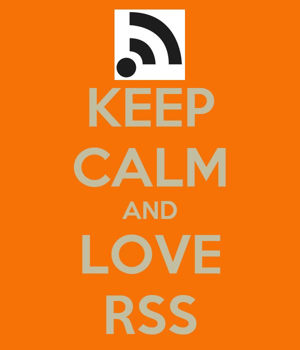 KEEP CALM AND LOVE RSS