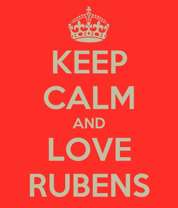 KEEP CALM AND LOVE RUBENS