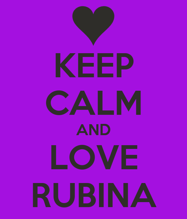 KEEP CALM AND LOVE RUBINA