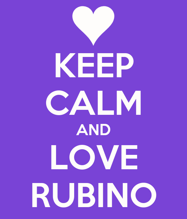 KEEP CALM AND LOVE RUBINO