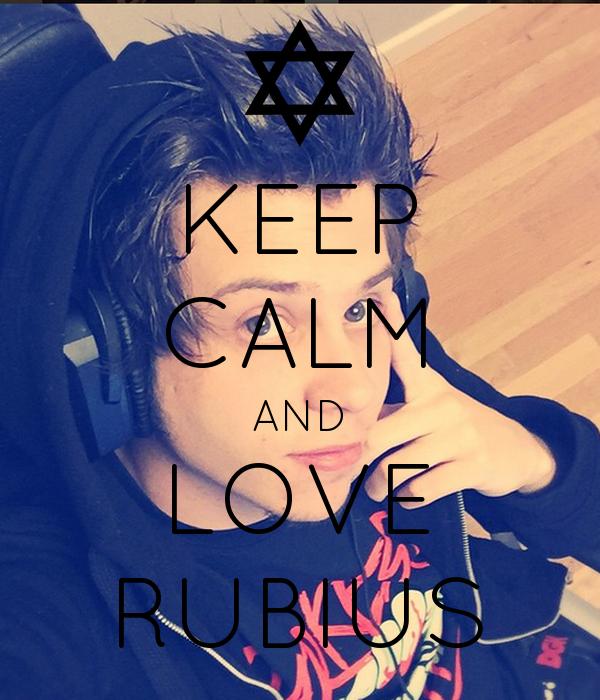 KEEP CALM AND LOVE RUBIUS