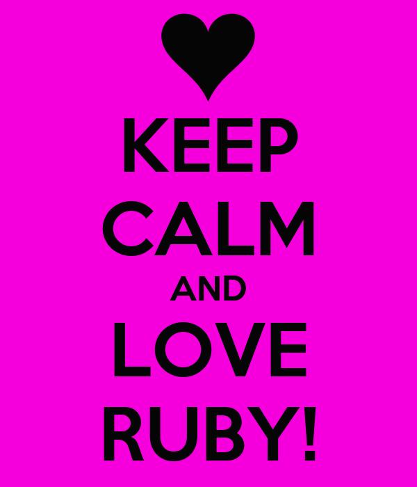 KEEP CALM AND LOVE RUBY!