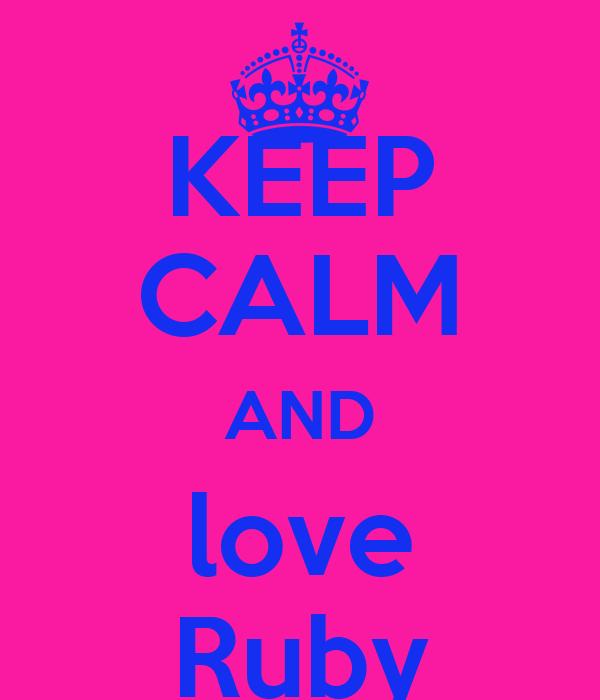 KEEP CALM AND love Ruby