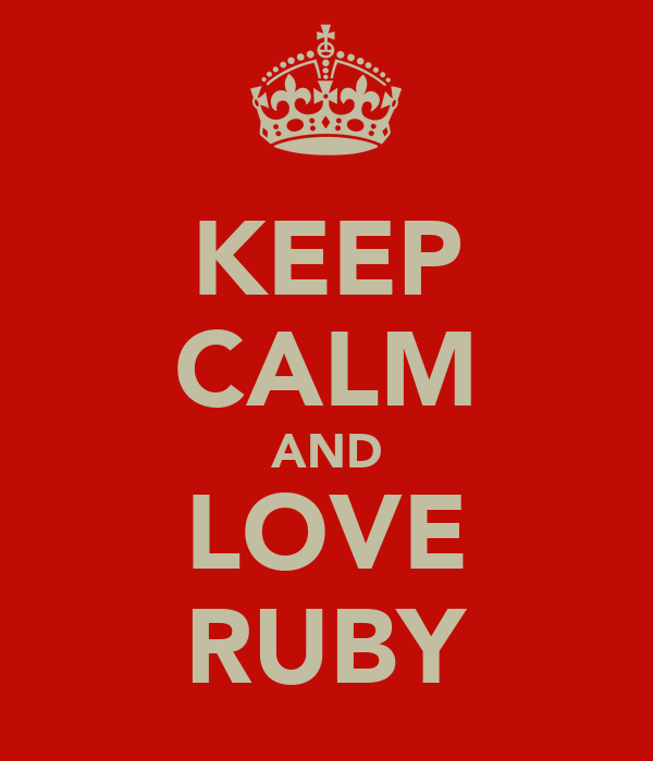 KEEP CALM AND LOVE RUBY