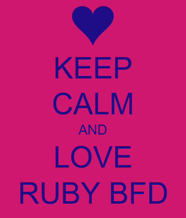 KEEP CALM AND LOVE RUBY BFD