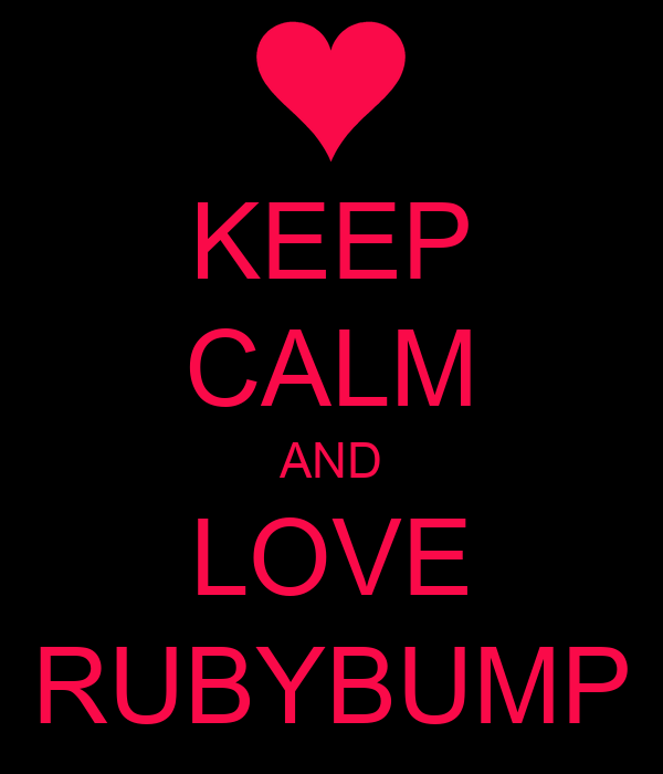 KEEP CALM AND LOVE RUBYBUMP