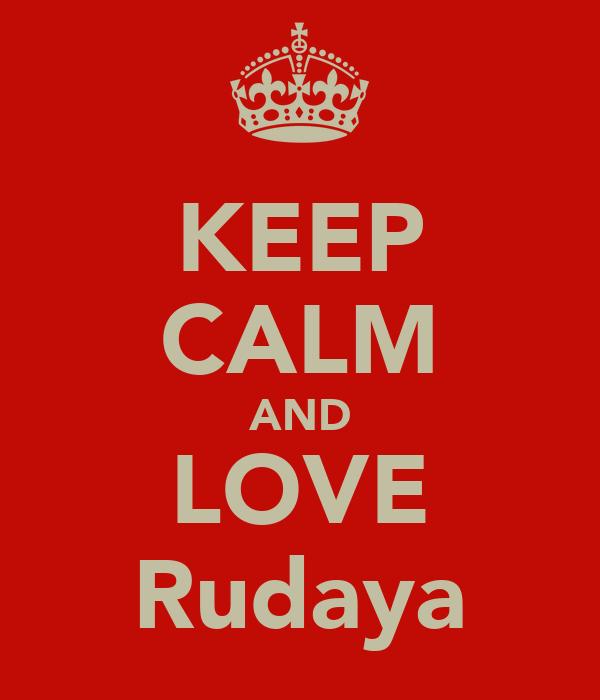 KEEP CALM AND LOVE ♡Rudaya♡