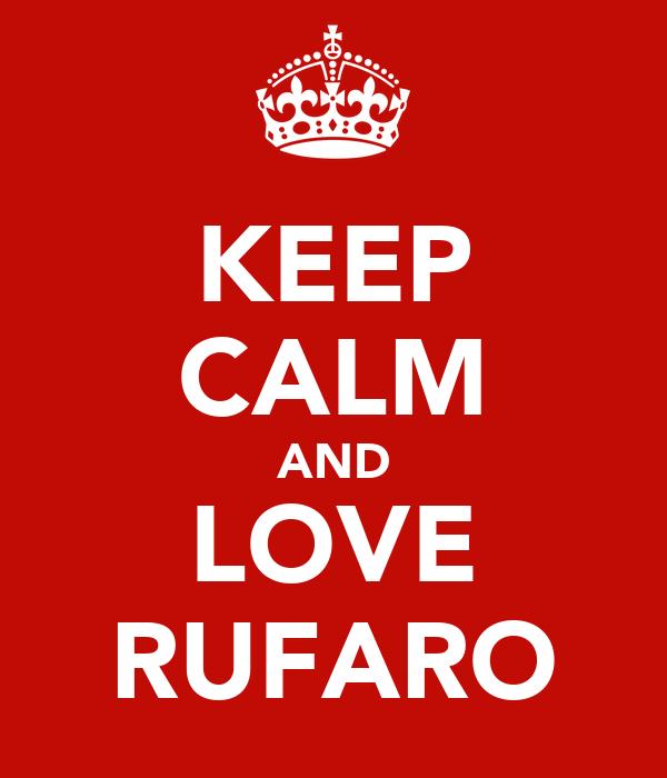 KEEP CALM AND LOVE RUFARO