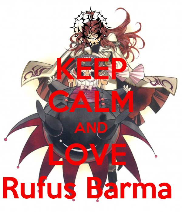 KEEP CALM AND LOVE  Rufus Barma
