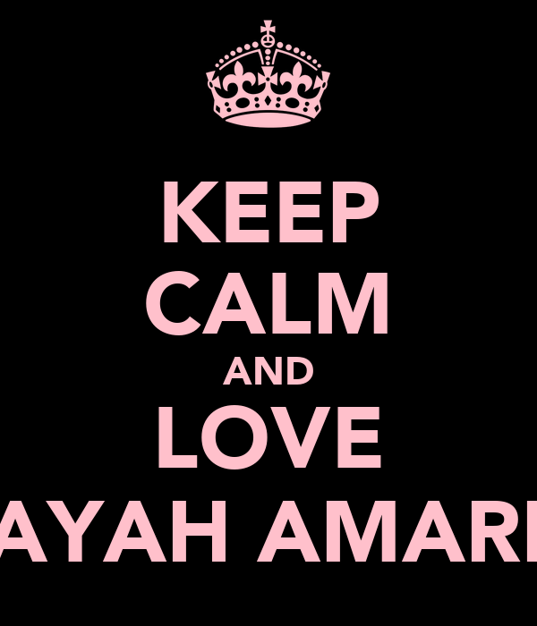 KEEP CALM AND LOVE RUKAYAH AMARDIEN