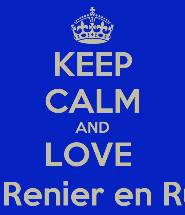 KEEP CALM AND LOVE  Rulf, Renier en Ruben
