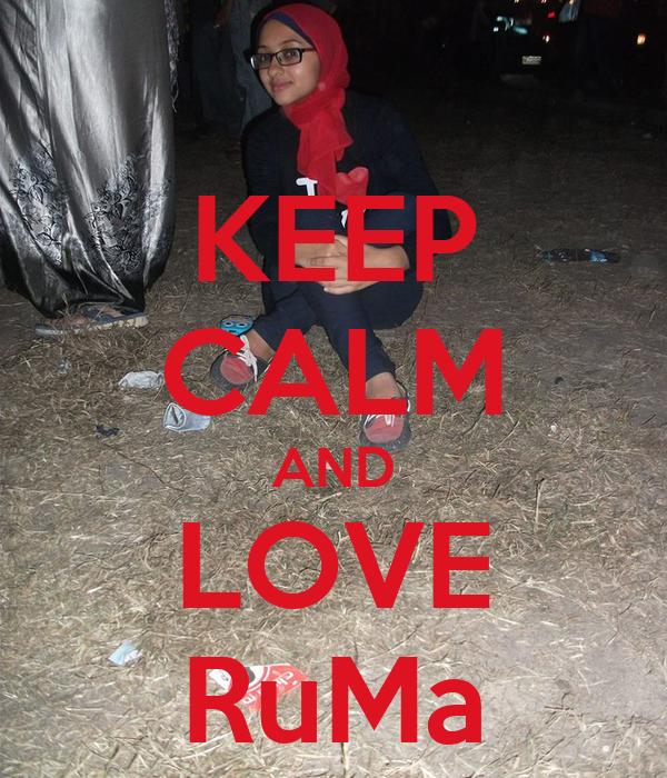 KEEP CALM AND LOVE RuMa