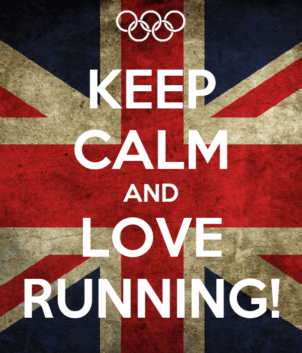 KEEP CALM AND LOVE RUNNING!